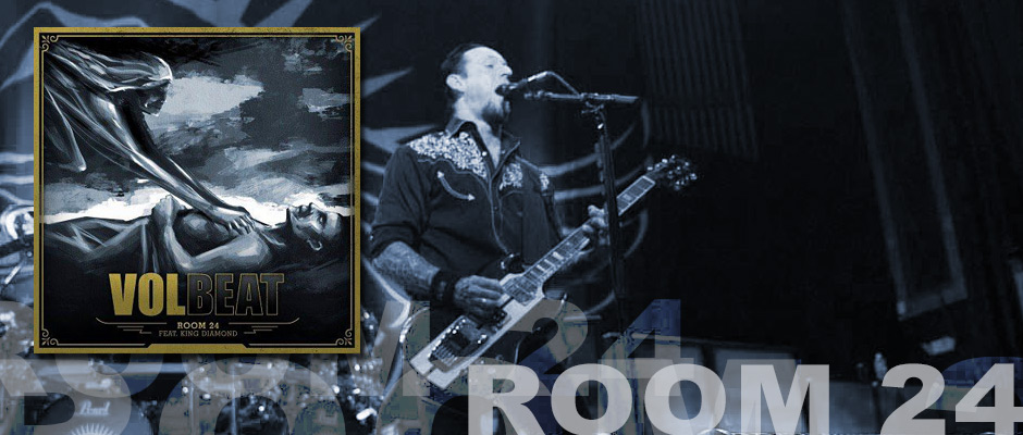 "THE STORY BEHIND VOLBEAT'S 2014 GRAMMY NOMINATED SONG ""ROOM 24″ (Featuring KING DIAMOND)"