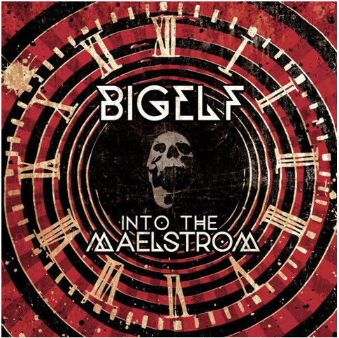 """BIGELF UNVEILS NEW INFO FOR UPCOMING ALBUM """"INTO THE MAELSTROM"""""""