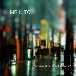 where are the lizards - mr kito