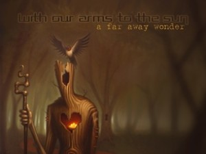 With Our Arms to the Sun - A Far Away Wonder - Album