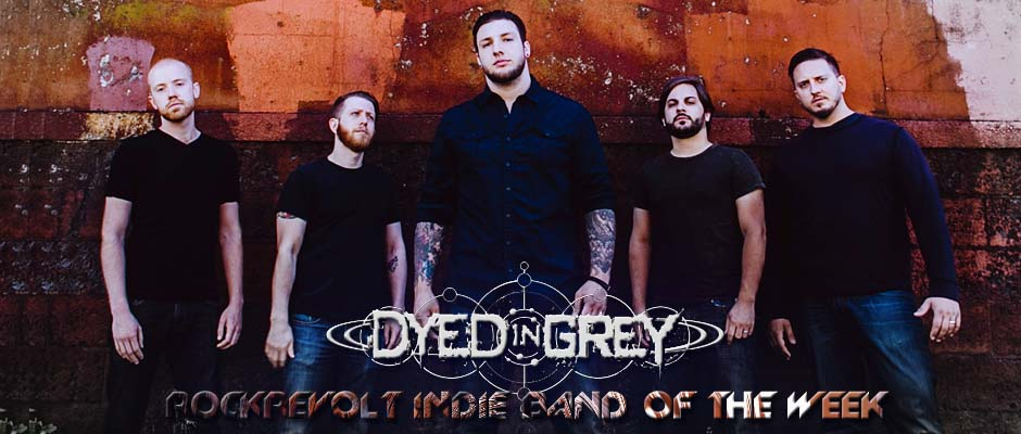 Dyed In Grey Promo - indie band of the week - rockrevolt - banner