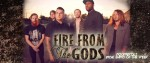 INDIE BAND OF THE WEEK: FIRE FROM THE GODS