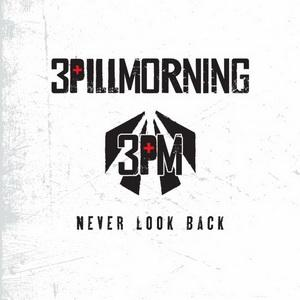 3 Pill Morning - Never Look Back