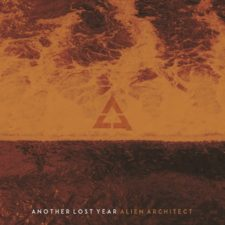 ALBUM REVIEW: ALIEN ARCHITECT – ANOTHER LOST YEAR