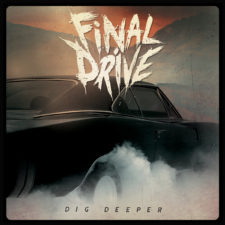 ALBUM REVIEW: FINAL DRIVE - DIG DEEPER