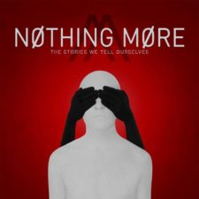 ALBUM REVIEW – Nothing More, The Stories We Tell Ourselves