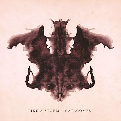LIKE A STORM – CATACOMBS