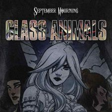 "SEPTEMBER MOURNING Release Official Music Video for New Single, ""Glass Animals"""