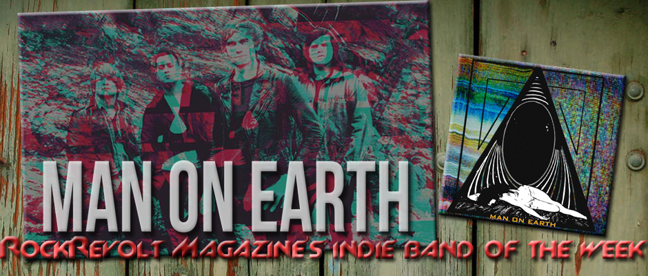 INDIE BAND OF THE WEEK: MAN ON EARTH